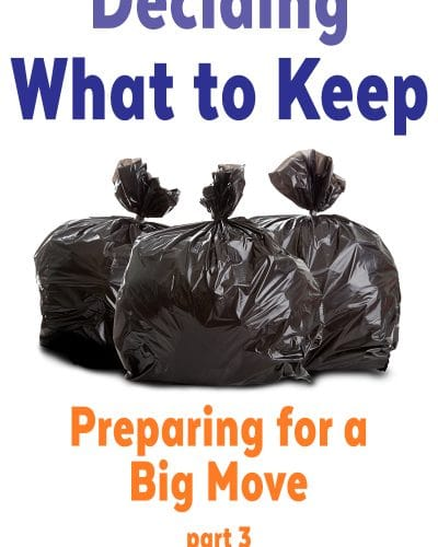 Deciding What to Keep: Preparing for A Big Move - Part Three