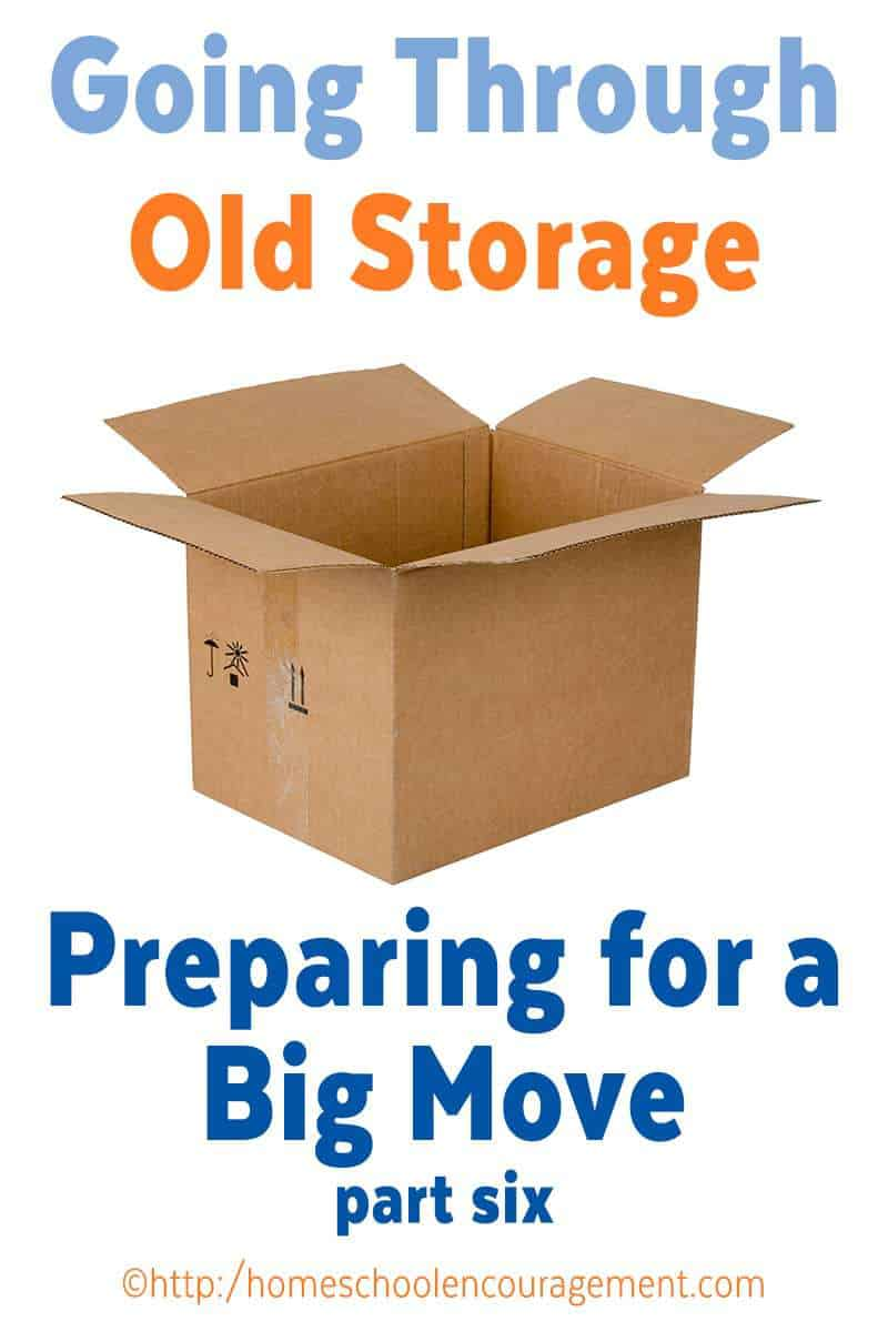 Going through old storage: Preparing for a move, moving prep