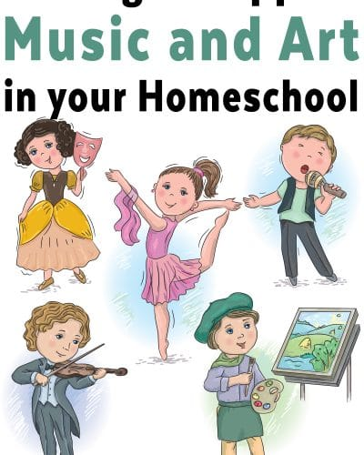 Making Music and Art Happen in Your Homeschool
