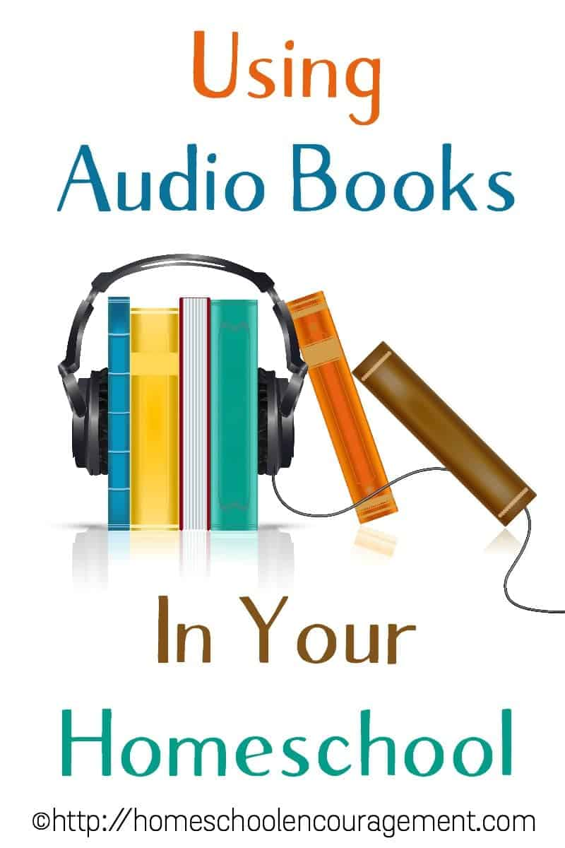 Using Audio Books in your Homeschool; Homeschooling with Audio Books