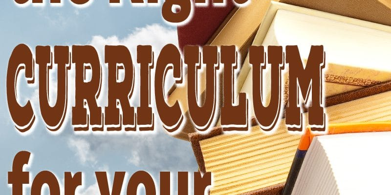 Choosing the Right Curriculum for Your Homeschool