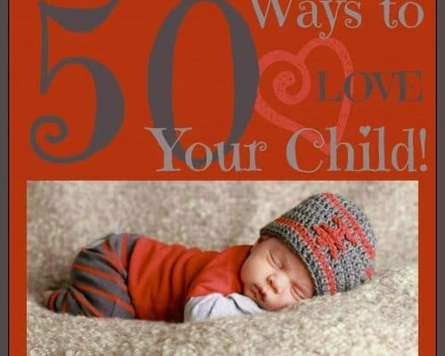 50 Ways to Love Your Child Every Day Using Love Languages