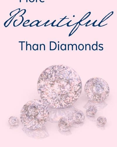 More Beautiful than Diamonds