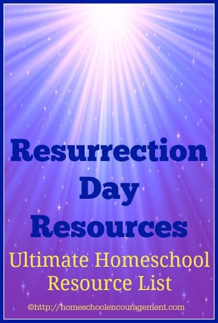 Resurrection Day Resources -- an Ultimate Homeschool Resource List