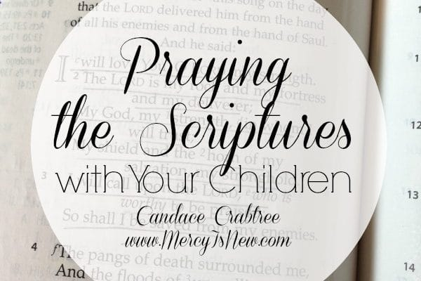 Praying the Scriptures with Your Children