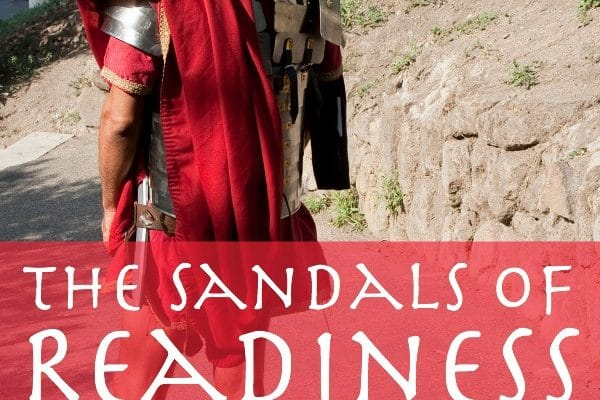 The sandals of readiness in the Armor of God. Put on the full armor. Devotion from teen writer.