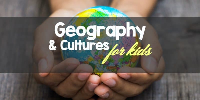 Geography and Cultures {For Kids}