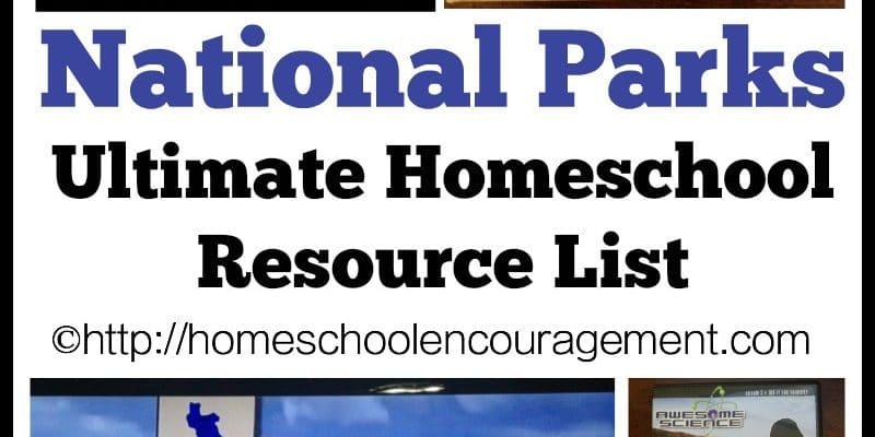 National Parks: An Ultimate Homeschool Resource List