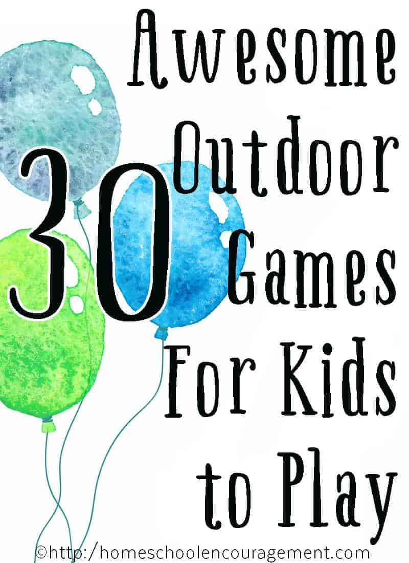 It's summer and kids love to be outdoors. Take a look at this great list of 30 + awesome outdoor games kids can play.