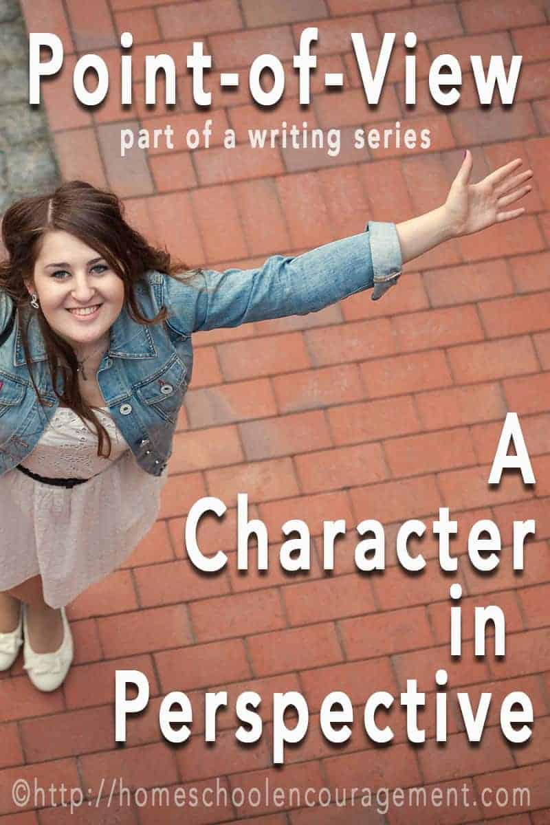 Writing Series: Point of View - perspective in writing and character development. By teen writer.