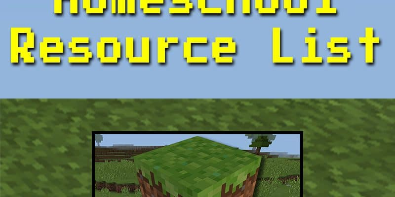 Learning with Minecraft: Ultimate Homeschool Resource List