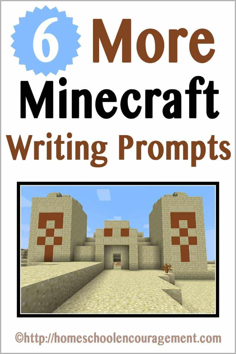 Six More Minecraft Writing Prompts to Encourage and Inspire your reluctant writers to the task.