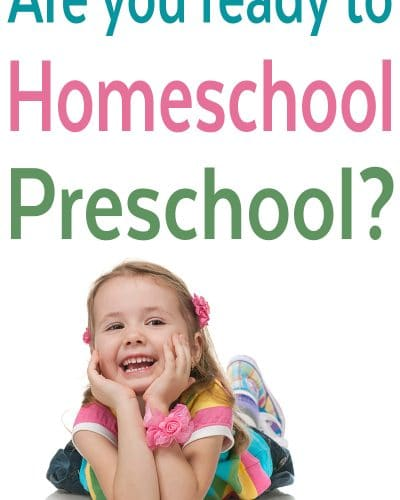 Are you ready to Homeschool Preschool? Curriculum, Ideas, Best Practice
