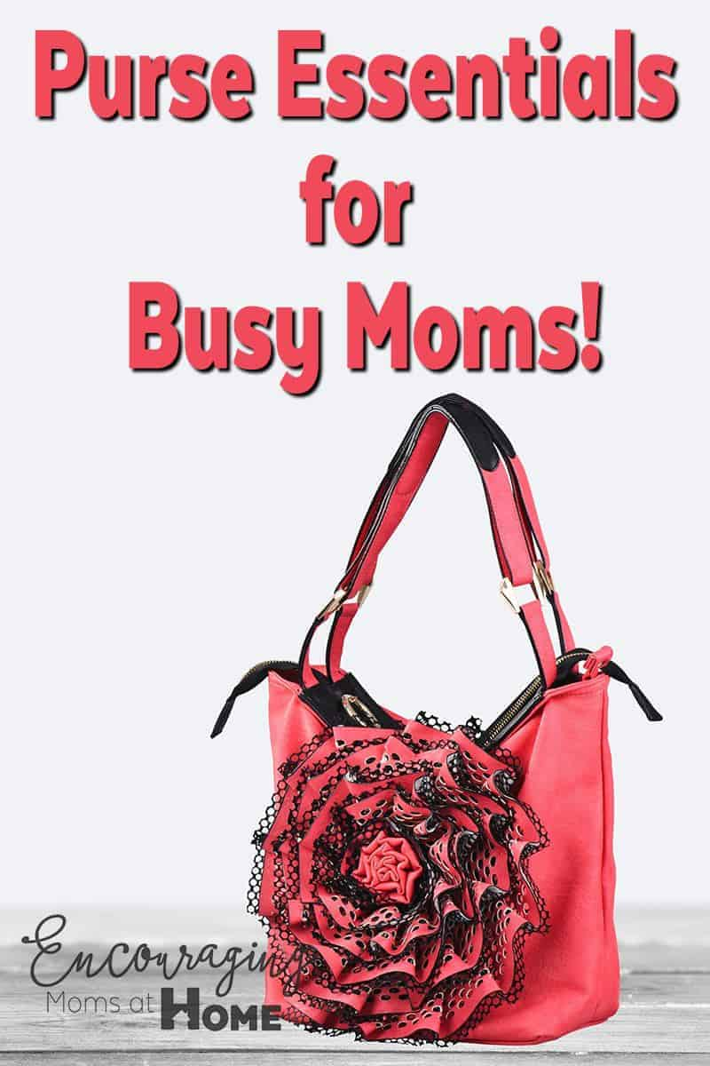 Do you feel like you carry more in your purse than is necessary? Here's a quick list of essential items that every busy mom should keep in her purse.