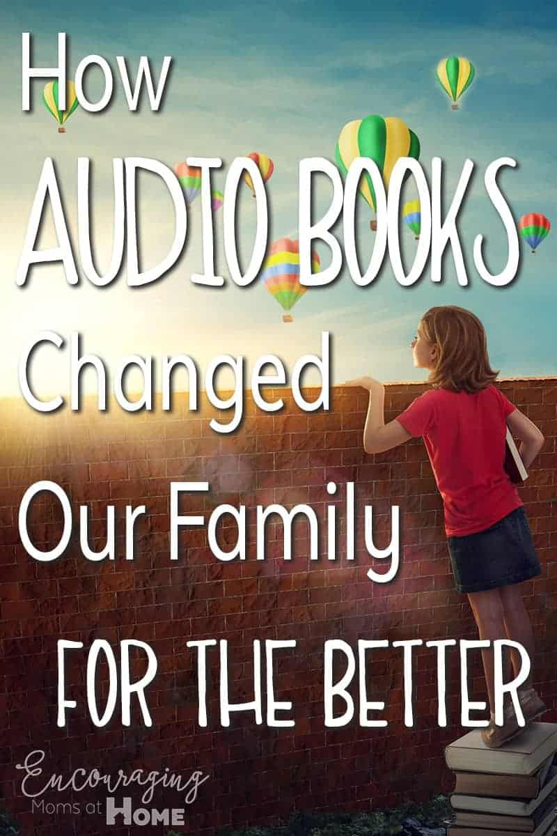Audio Books Changed our Family for the better.