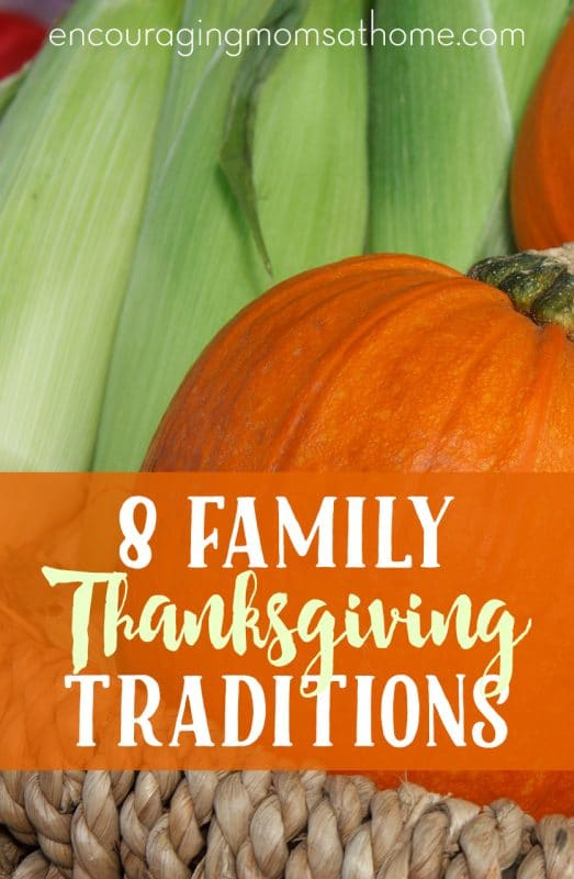 Are you thinking of starting a Thanksgiving tradition?  Here are 8 ideas to make Thanksgiving more fun, and memorable, for your family.