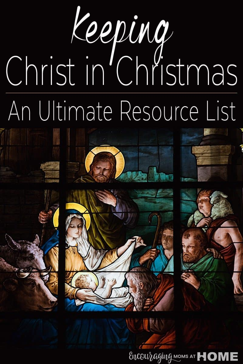 Christ in Christmas = an ultimate resource list for families looking to celebrate Christmas faithfully