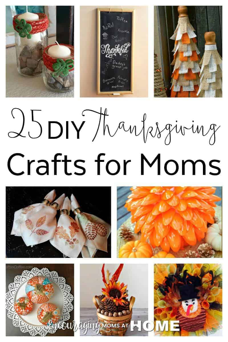 Not sure how to decorate for Thanksgiving this year?  Here is a great list of 25 DIY Thanksgiving Crafts for Moms