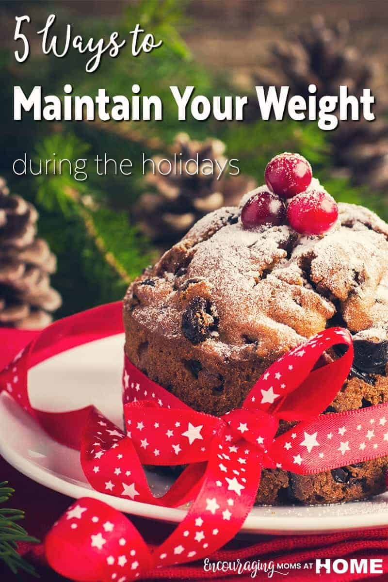 Five Ways to Maintain Your Weight During the Holidays