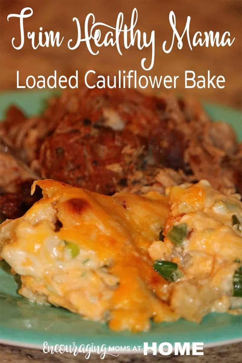 Trim Healthy Mama Loaded Cauliflower Bake