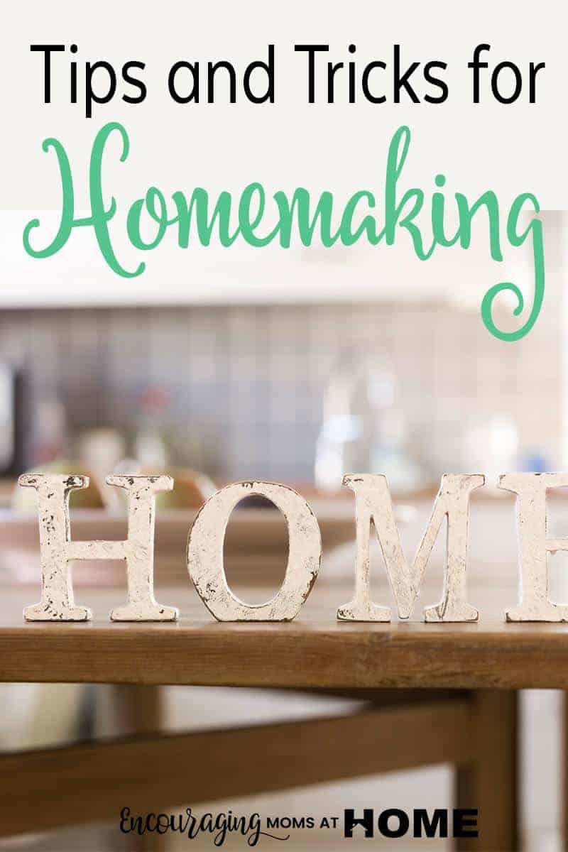 Would you like a few tips and tricks to help homemaking a little easier?  These tips can help ease the burden of homemaking and make each day a little easier.