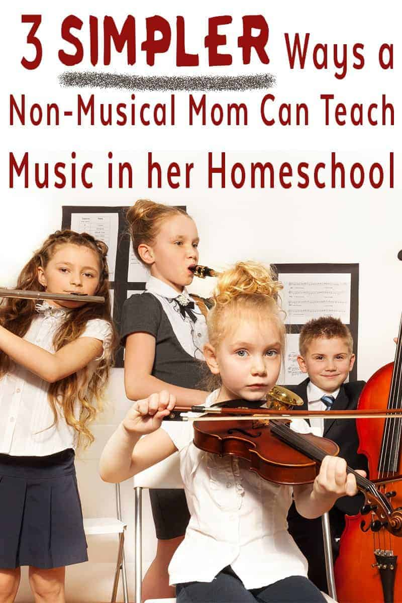 3 Simple Ways a Non-Musical Mom Can Teach Music in Her Homeschool
