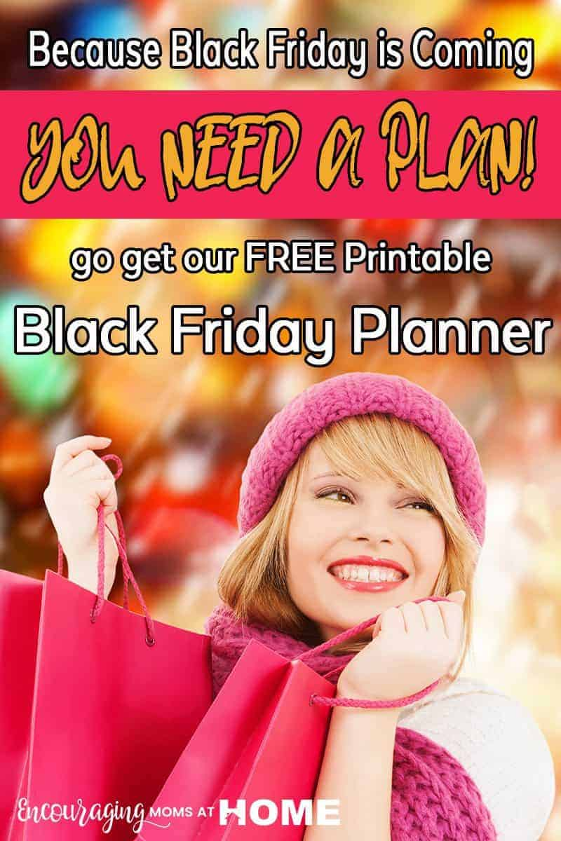 Did you know that truly successful Black Friday shopping requires you to have a plan in place?  Do you have one?  Who are you shopping with?  Do you know where to find the best deal for that perfect gift? Do you know which items to save for Cyber Monday? We have a FREE printable Black Friday Shopping Plan for you. Seven pages that will help you plan your shopping days – including the one for Cyber Monday.