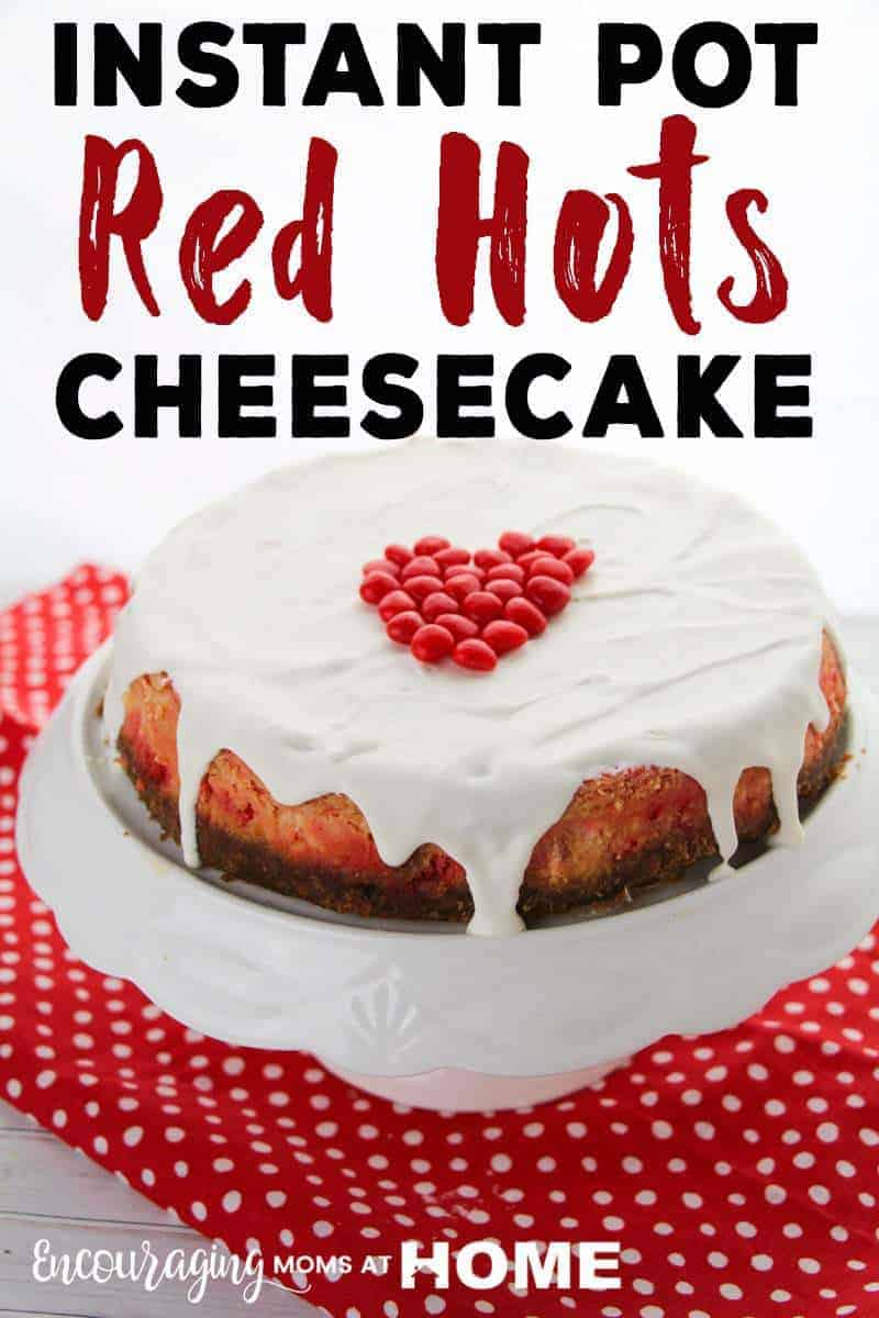 Instant Pot Red Hots Cheesecake for Valentines