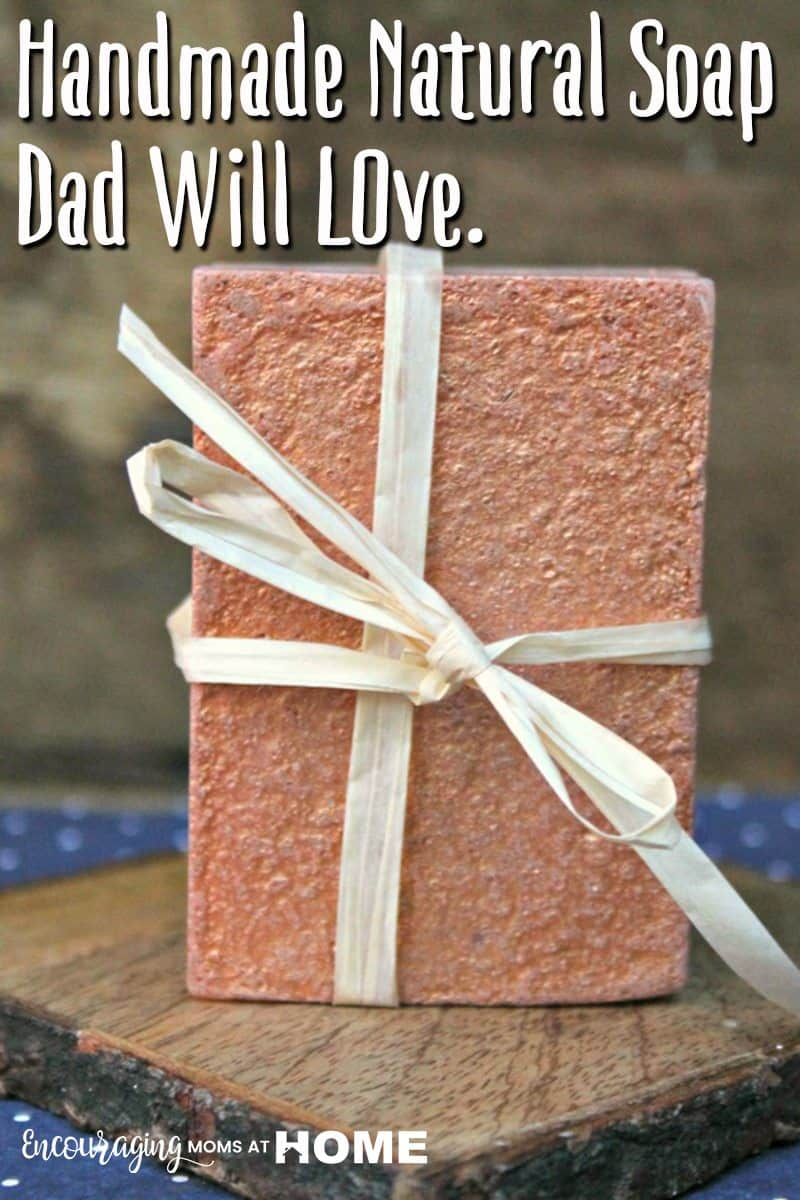When it's time for a gift for dad, kids can make this natural soap that is not only easy to make but contains essential oils to nourish the skin.